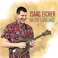 New Music from Isaac Eicher - Native Language