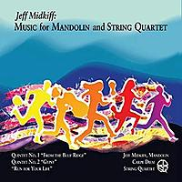 Jeff Midkiff: Music for Mandolin and String Quartet