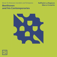 Beethoven and his Contemporaries - Raffaele La Ragione and Marco Crosetto
